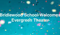 Bridlewood School Welcomes Evergreen Theater