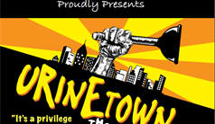 Urinetown – The Musical ​on May 14-16th at 7 PM​